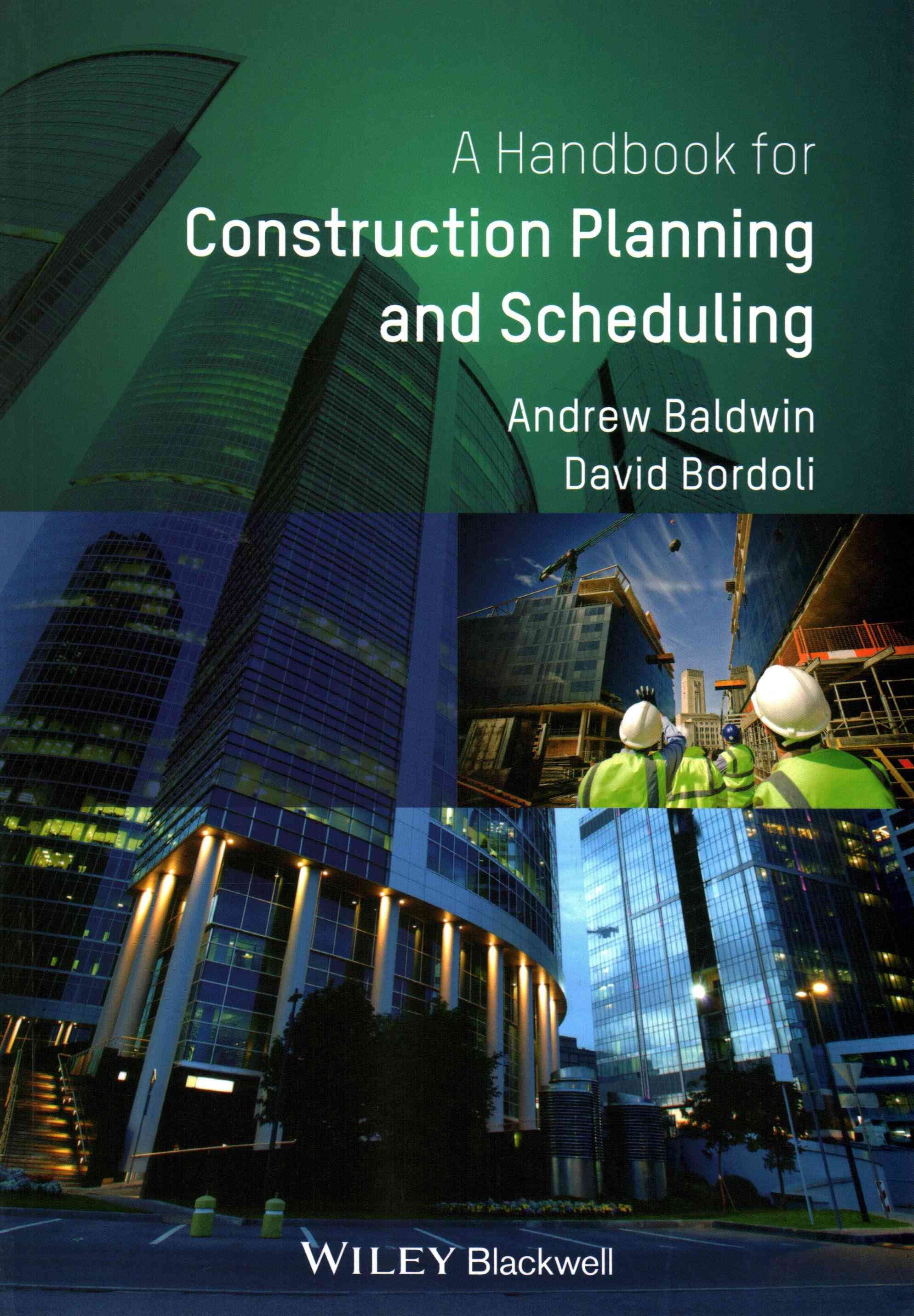 Handbook for Project Planning and Scheduling in Construction By Baldwin, Andrew/ Bordoli, David